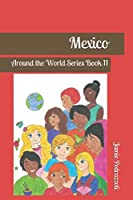 Mexico: Around the World Series Book 11