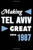 Making Tel Aviv Great Since 1987: College Ruled Journal or Notebook (6x9 inches) with 120 pages