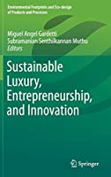 Sustainable Luxury, Entrepreneurship, and Innovation (Environmental Footprints and Eco-design of Products and Processes)
