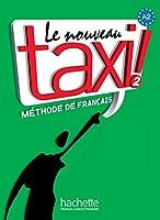 Le nouveau taxi! : Livre de l'eleve 2 + audio et video en ligne
