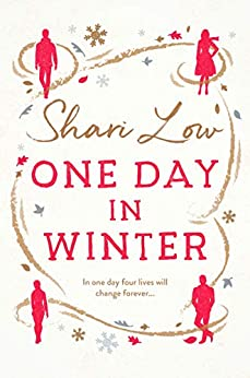 One Day in Winter: A feel-good heartwarming romance from bestselling author Shari Low (A Winter Day Book Book 1) by [Low, Shari]
