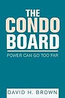 The Condo Board: Power Can Go Too Far
