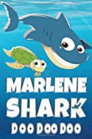 Marlene Shark Doo Doo Doo: Marlene Name Notebook Journal For Drawing Taking Notes and Writing, Personal Named Firstname Or Surname For Someone Called Marlene For Christmas Or Birthdays This Makes The Perfect Personolised Fun Custom Name Gift For Marlene