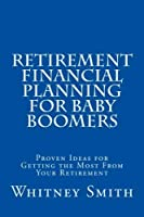 Retirement Financial Planning for Baby Boomers: Proven Ideas for Getting the Most From Your Retirement [並行輸入品]