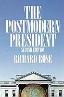 The Postmodern President (NULL)