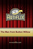 The Man from Button Willow [並行輸入品]