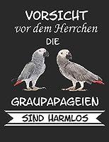 Vorsicht vor dem Frauchen die Graupapageien sind Harmlos: Notizbuch A4 Liniert Lustig Geschenk mit Papagei Graupapagei Sittich Voegel