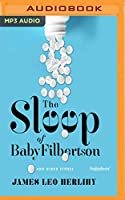 The Sleep of Baby Filbertson: And Other Stories