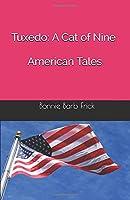 Tuxedo: A Cat of Nine American Tales