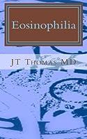 Eosinophilia: Fast Focus Study Guide