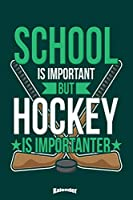 Lustiger Hockey Kalender fuer Schueler: Lustiger Kalender fuer Hockey Spieler die lieber trainieren als fuer die Schule zu lernen mit 108 cremefarbenen Seiten, Format 6 x 9 (ca. DIN A5) und Hochglanz Softcover