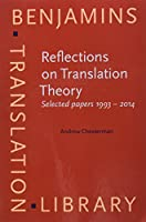 Reflections on Translation Theory: Selected Papers 1993-2014 (Benjamins Translation Library)