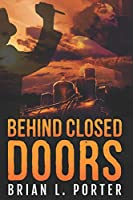 Behind Closed Doors: Large Print Edition