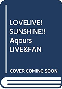 LOVELIVE! SUNSHINE!! Aqours LIVE&FAN MEETING PHOTO BOOK