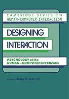 Designing Interaction: Psychology at the Human-Computer Interface (Cambridge Series on Human-Computer Interaction)