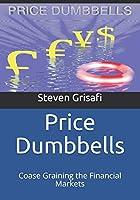 Price Dumbbells: Coase Graining the Financial Markets