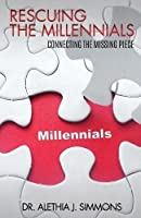 Rescuing the Millennial Generation: Essential Lessons Learned and Key Principles to Reclaiming This Generation