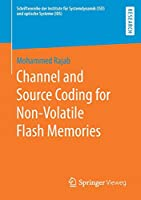 Channel and Source Coding for Non-Volatile Flash Memories (Schriftenreihe der Institute fuer Systemdynamik (ISD) und optische Systeme (IOS))