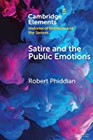 Satire and the Public Emotions (Elements in Histories of Emotions and the Senses)