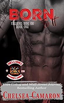 Born to It: Hellions Motorcycle Club (Hellions Ride On Book 1) by [Camaron, Chelsea]