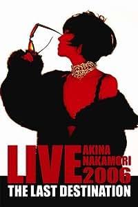 LIVE TOUR 2006 The Last Destination [DVD]