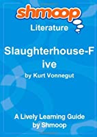 Slaughterhouse-Five: Shmoop Literature Guide [並行輸入品]
