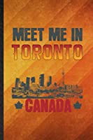 Meet Me in Toronto Canada: Funny Blank Lined Canada Tourist Tour Notebook/ Journal, Graduation Appreciation Gratitude Thank You Souvenir Gag Gift, Superb Graphic 110 Pages