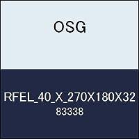 OSG ラフ&フィニッシュエンドミル RFEL_40_X_270X180X32 商品番号 83338