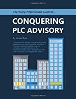 The Young Professionals Guide to Conquering PLC Advisory