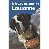 I followed my man to Lausanne: moving to Switzerland