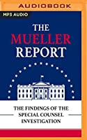 The Mueller Report: The Findings of the Speical Counsel Investigation