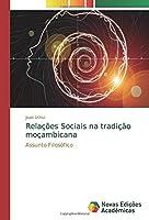 Relações Sociais na tradição moçambicana: Assunto Filosófico