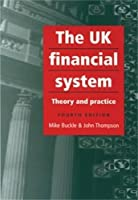 The UK Financial System: 4th Edition by Mike Buckle John Thompson(2004-10-07)