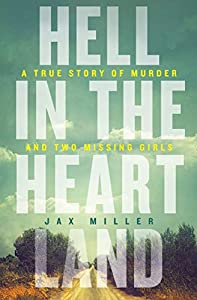 Hell in the Heartland: A true story of murder and two missing girls (English Edition)