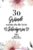30 Gruende warum du die beste Schwaegerin bist Ausfuellbuch: Geschenk Schwaegerin - 30 Gruende zum Ausfuellen und Verschenken - Ausfuellbuch Schwaegerin - Softcover ca. A5