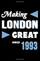 Making London Great Since 1993: College Ruled Journal or Notebook (6x9 inches) with 120 pages