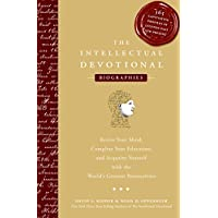 The Intellectual Devotional: Biographies: Revive Your Mind, Complete Your Education, and Acquaint Yourself with the World's Greatest Personalities (The Intellectual Devotional Series)