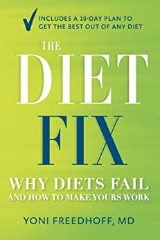 [Freedhoff, Yoni]のThe Diet Fix: Why Diets Fail and How to Make Yours Work
