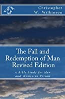 The Fall and Redemption of Man: A Bible Study for Men and Women in Prison [並行輸入品]