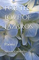 For the Love of Lazaros: Poems