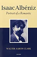 Isaac Alb?niz: Portrait of a Romantic [並行輸入品]