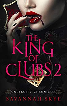 The King of Clubs 2 (Undercity Chronicles Book 6) by [Skye, Savannah]