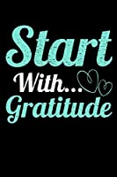 Start With Gratitude: Dot Grid Page Notebook : Perfect For Daily Reflection & Activities