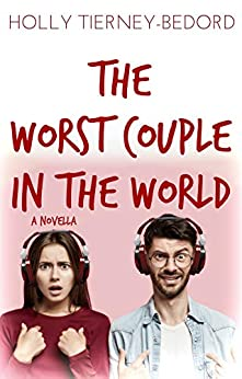 The Worst Couple in the World by [Tierney-Bedord, Holly]