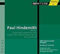 ヒンデミット : 合唱曲集 (Paul Hindemith : Messe , Apparebit repentina dies , Lieder nach alten Texten op.33 , Six chansons / SWR Vokaleesemble Stuttgart , Marcus Creed) [輸入盤]