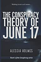 The Conspiracy Theory of June 17 (The Conspiracy Series)