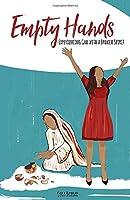 Empty Hands: Experiencing God with a Broken Spirit