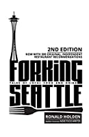 FORKING SEATTLE: Tales of Local Food and Drink