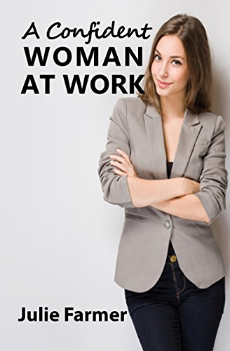 A Confident Woman at Work (English Edition)