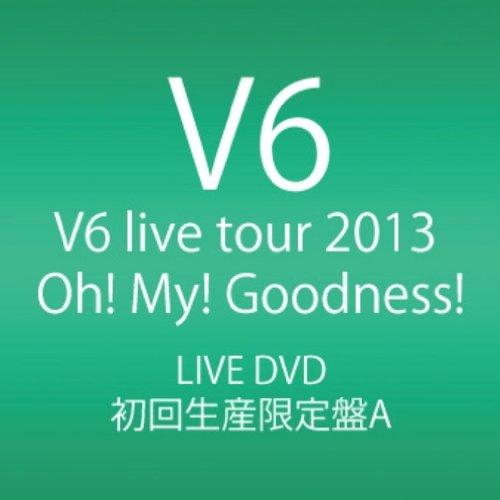 V6 live tour 2013 Oh! My! Goodness! (DVD4枚組) (初回生産限定盤A)